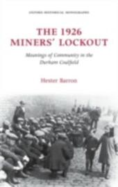 1926 Miners'Lockout: Meanings of Community in the Durham Coalfield