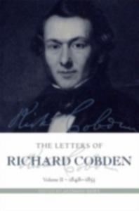 Ebook in inglese Letters of Richard Cobden: Volume II: 1848-1853 -, -