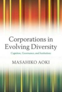 Foto Cover di Corporations in Evolving Diversity: Cognition, Governance, and Institutions, Ebook inglese di Masahiko Aoki, edito da OUP Oxford