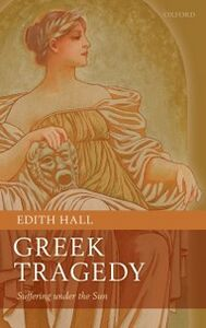 Ebook in inglese Greek Tragedy: Suffering under the Sun Hall, Edith