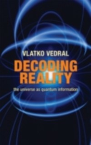 Ebook in inglese Decoding Reality The Universe as Quantum Information Vedral, Vlatko