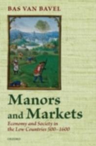 Ebook in inglese Manors and Markets Bavel, Bas van