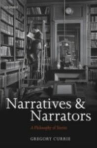 Ebook in inglese Narratives and Narrators: A Philosophy of Stories Currie, Gregory