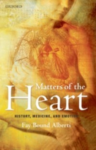 Ebook in inglese Matters of the Heart: History, Medicine, and Emotion Bound Alberti, Fay