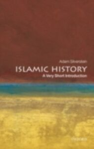 Foto Cover di Islamic History: A Very Short Introduction, Ebook inglese di Adam J. Silverstein, edito da OUP Oxford