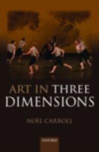 Ebook in inglese Art in Three Dimensions Carroll, No&euml , l