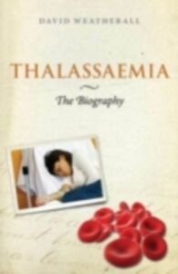 Ebook in inglese Thalassaemia: The Biography Weatherall, David