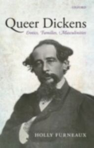Foto Cover di Queer Dickens: Erotics, Families, Masculinities, Ebook inglese di Holly Furneaux, edito da OUP Oxford