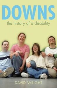 Ebook in inglese Downs: The history of a disability Wright, David