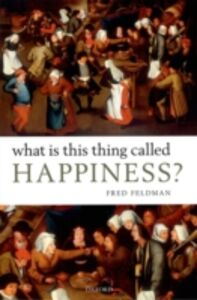 Foto Cover di What Is This Thing Called Happiness?, Ebook inglese di Fred Feldman, edito da OUP Oxford