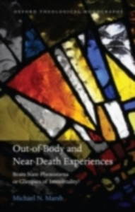 Ebook in inglese Out-of-Body and Near-Death Experiences: Brain-State Phenomena or Glimpses of Immortality? Marsh, Michael N.