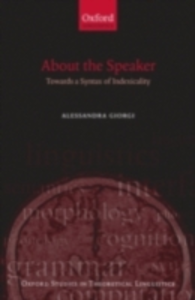 Ebook in inglese About the Speaker: Towards a Syntax of Indexicality Giorgi, Alessandra