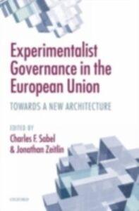 Foto Cover di Experimentalist Governance in the European Union: Towards a New Architecture, Ebook inglese di  edito da OUP Oxford