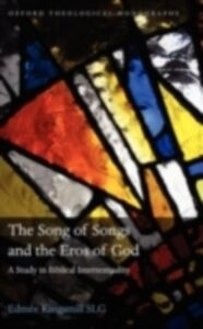 Ebook in inglese Song of Songs and the Eros of God: A Study in Biblical Intertextuality Kingsmill, Edm&eacute , e