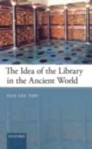 Foto Cover di Idea of the Library in the Ancient World, Ebook inglese di Yun Lee Too, edito da OUP Oxford