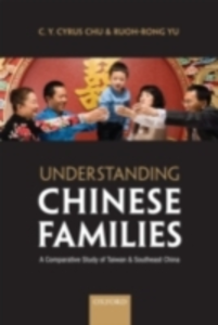 Ebook in inglese Understanding Chinese Families: A Comparative Study of Taiwan and Southeast China Chu, C. Y. Cyrus , Yu, Ruoh-Rong