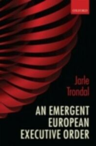 Ebook in inglese Emergent European Executive Order Trondal, Jarle
