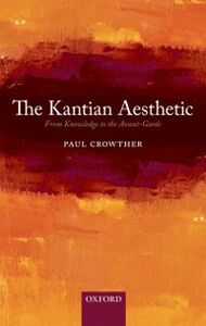 Ebook in inglese Kantian Aesthetic: From Knowledge to the Avant-Garde Crowther, Paul