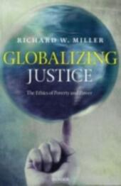 Globalizing Justice: The Ethics of Poverty and Power