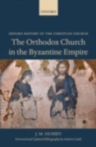 Foto Cover di Orthodox Church in the Byzantine Empire, Ebook inglese di J. M. Hussey, edito da Clarendon Press