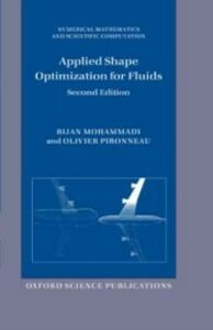 Foto Cover di Applied Shape Optimization for Fluids, Ebook inglese di Bijan Mohammadi,Olivier Pironneau, edito da OUP Oxford