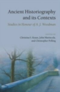 Foto Cover di Ancient Historiography and Its Contexts: Studies in Honour of A. J. Woodman, Ebook inglese di  edito da OUP Oxford