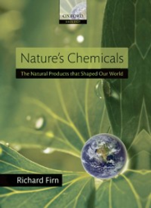 Ebook in inglese Nature's Chemicals: the Natural Products that shaped our world Firn, Richard