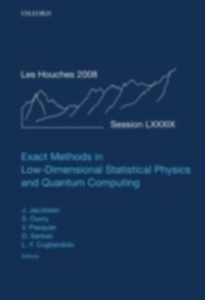 Ebook in inglese Exact Methods in Low-dimensional Statistical Physics and Quantum Computing: Lecture Notes of the Les Houches Summer School: Volume 89, July 2008 -, -