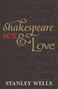 Ebook in inglese Shakespeare, Sex, and Love Wells, Stanley