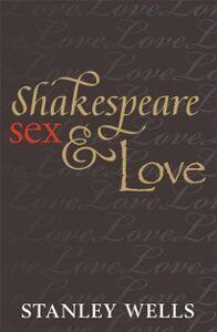 Foto Cover di Shakespeare, Sex, and Love, Ebook inglese di Stanley Wells, edito da OUP Oxford