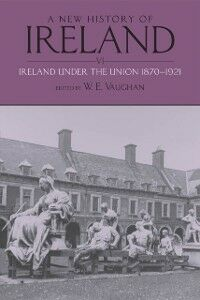 Ebook in inglese New History of Ireland, Volume VI: Ireland Under the Union, II: 1870-1921 -, -