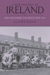 Ebook in inglese New History of Ireland, Volume VI: Ireland Under the Union, II: 1870-1921 -, -