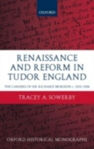 Foto Cover di Renaissance and Reform in Tudor England: The Careers of Sir Richard Morison c.1513-1556, Ebook inglese di Tracey A. Sowerby, edito da OUP Oxford