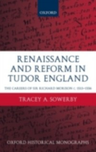 Ebook in inglese Renaissance and Reform in Tudor England: The Careers of Sir Richard Morison c.1513-1556 Sowerby, Tracey A.