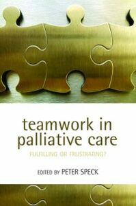 Ebook in inglese Teamwork in Palliative Care: Fulfilling or Frustrating? -, -