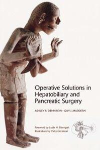 Foto Cover di Operative Solutions in Hepatobiliary and Pancreatic Surgery, Ebook inglese di Ashley R. Dennison,Guy J. Maddern, edito da OUP Oxford