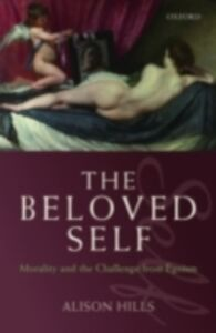 Foto Cover di Beloved Self: Morality and the Challenge from Egoism, Ebook inglese di Alison Hills, edito da OUP Oxford