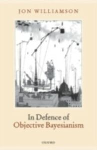 Ebook in inglese In Defence of Objective Bayesianism Williamson, Jon