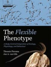 Flexible Phenotype: A Body-Centred Integration of Ecology, Physiology, and Behaviour