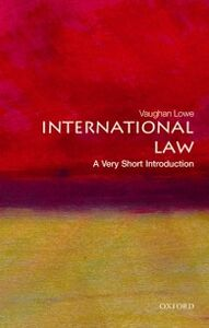 Foto Cover di International Law: A Very Short Introduction, Ebook inglese di Vaughan Lowe, edito da OUP Oxford