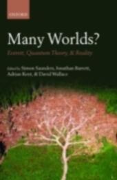 Many Worlds?: Everett, Quantum Theory, & Reality