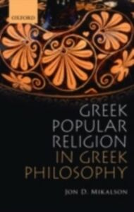 Foto Cover di Greek Popular Religion in Greek Philosophy, Ebook inglese di Jon Mikalson, edito da OUP Oxford