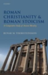 Roman Christianity and Roman Stoicism: A Comparative Study of Ancient Morality