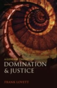 Foto Cover di General Theory of Domination and Justice, Ebook inglese di Frank Lovett, edito da OUP Oxford