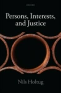 Ebook in inglese Persons, Interests, and Justice Holtug, Nils
