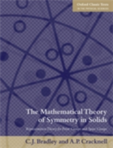 Ebook in inglese Mathematical Theory of Symmetry in Solids: Representation Theory for Point Groups and Space Groups Bradley, Christopher , Cracknell, Arthur