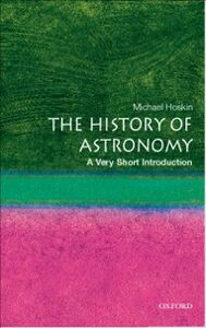 Foto Cover di History of Astronomy: A Very Short Introduction, Ebook inglese di Michael Hoskin, edito da OUP Oxford