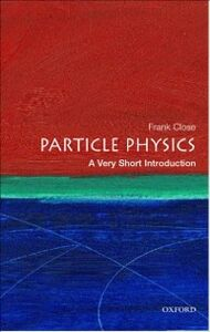 Ebook in inglese Particle Physics: A Very Short Introduction Close, Frank