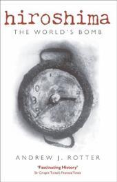Hiroshima The World's Bomb