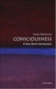 Foto Cover di Consciousness: A Very Short Introduction, Ebook inglese di Susan Blackmore, edito da OUP Oxford